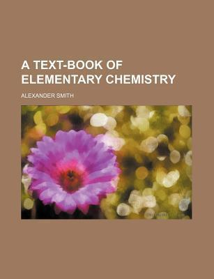 A Text-Book of Elementary Chemistry