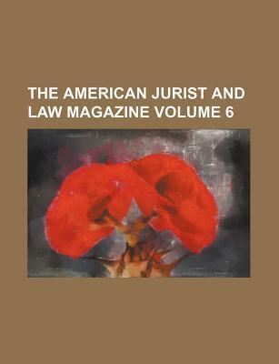 The American Jurist and Law Magazine Volume 6