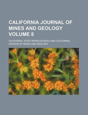 California Journal of Mines and Geology Volume 8
