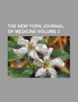The New York Journal of Medicine Volume 3