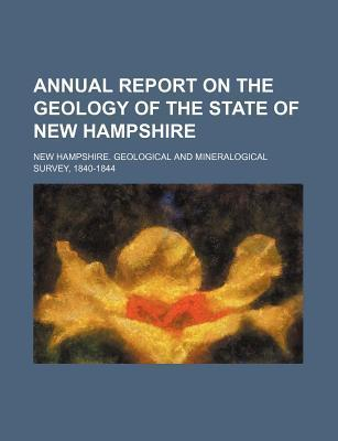 Annual Report on the Geology of the State of New Hampshire