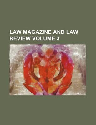 Law Magazine and Law Review Volume 3