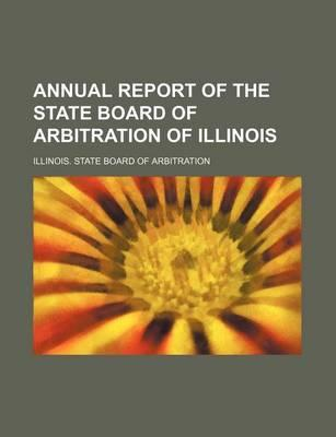 Annual Report of the State Board of Arbitration of Illinois