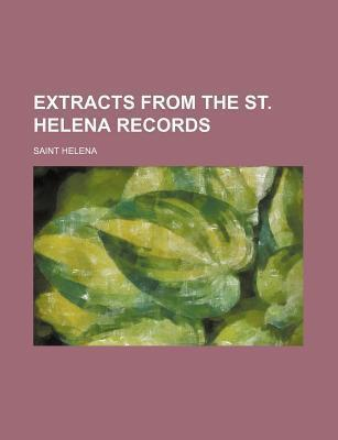 Extracts from the St. Helena Records