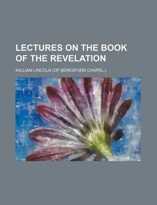 Lectures on the Book of the Revelation