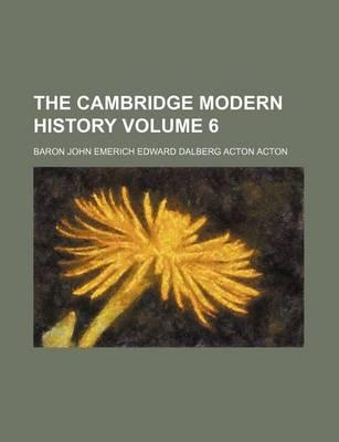 The Cambridge Modern History Volume 6