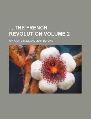 The French Revolution Volume 2