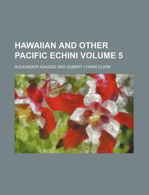 Hawaiian and Other Pacific Echini Volume 5