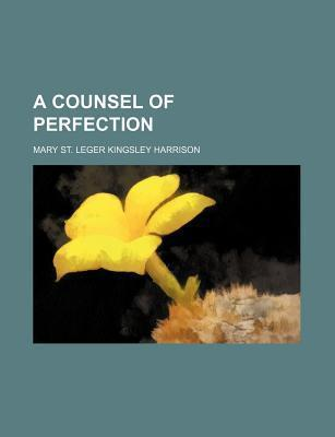 A Counsel of Perfection