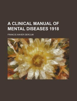 A Clinical Manual of Mental Diseases 1918