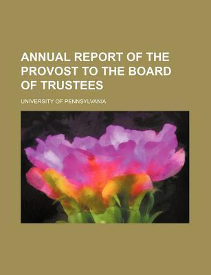 Annual Report of the Provost to the Board of Trustees