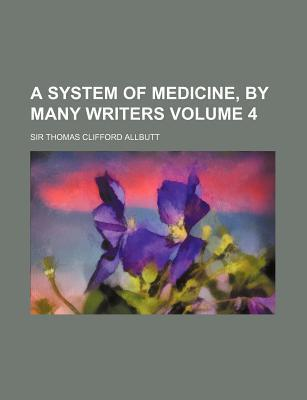 A System of Medicine, by Many Writers Volume 4