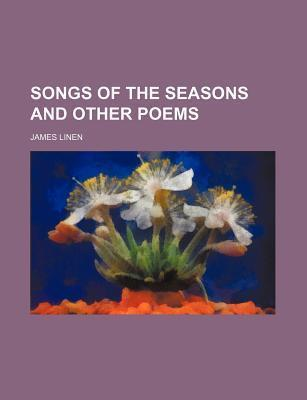 Songs of the Seasons and Other Poems