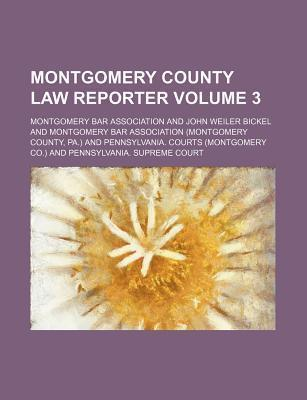Montgomery County Law Reporter Volume 3