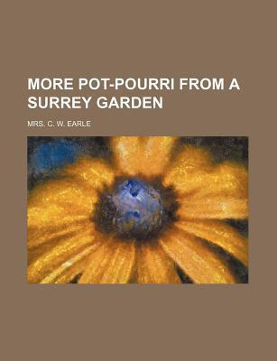 More Pot-Pourri from a Surrey Garden