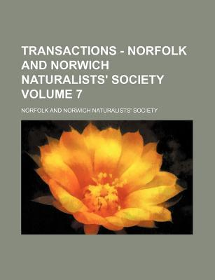 Transactions - Norfolk and Norwich Naturalists' Society Volume 7