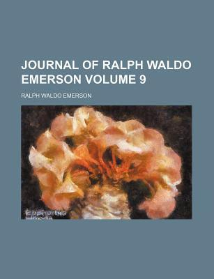 Journal of Ralph Waldo Emerson Volume 9