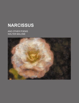 Narcissus; And Other Poems