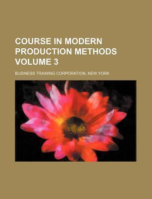 Course in Modern Production Methods Volume 3