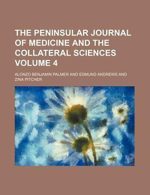 The Peninsular Journal of Medicine and the Collateral Sciences Volume 4