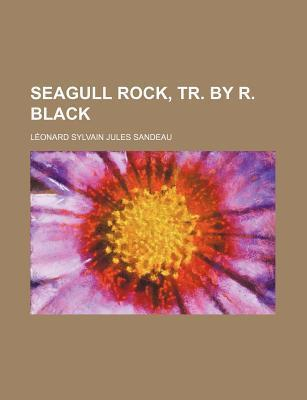 Seagull Rock, Tr. by R. Black