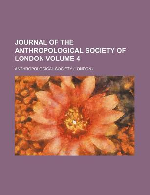 Journal of the Anthropological Society of London Volume 4