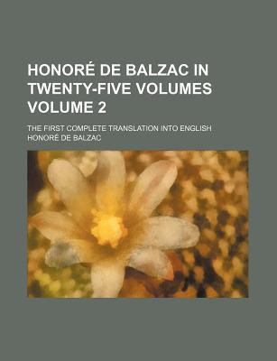 Honore de Balzac in Twenty-Five Volumes; The First Complete Translation Into English Volume 2