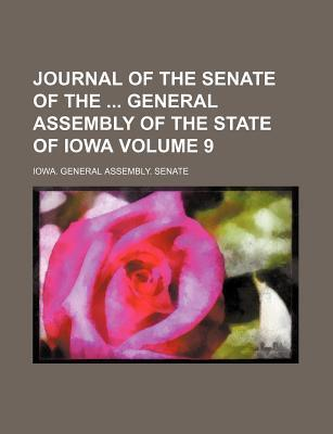 Journal of the Senate of the General Assembly of the State of Iowa Volume 9