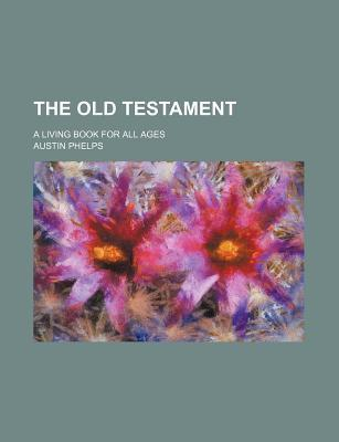 The Old Testament; A Living Book for All Ages