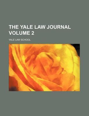 The Yale Law Journal Volume 2