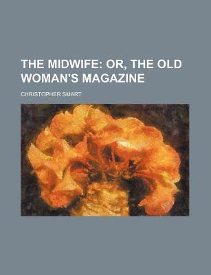 The Midwife; Or, the Old Woman's Magazine