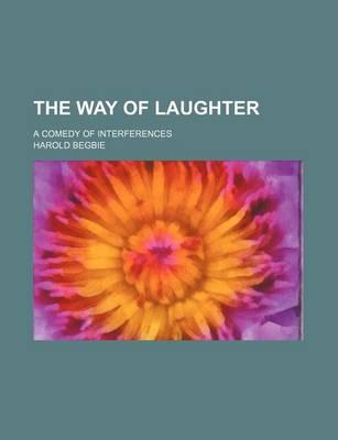 The Way of Laughter; A Comedy of Interferences