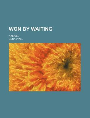 Won by Waiting; A Novel