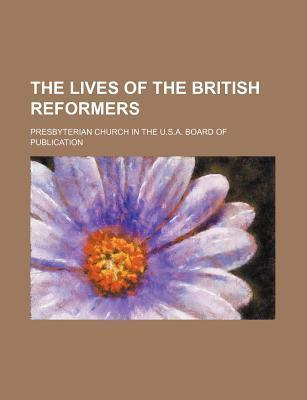 The Lives of the British Reformers