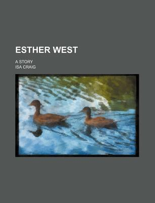 Esther West; A Story