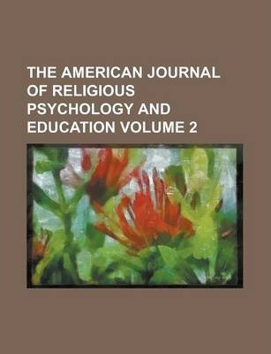 The American Journal of Religious Psychology and Education Volume 2