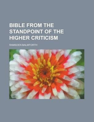 Bible from the Standpoint of the Higher Criticism