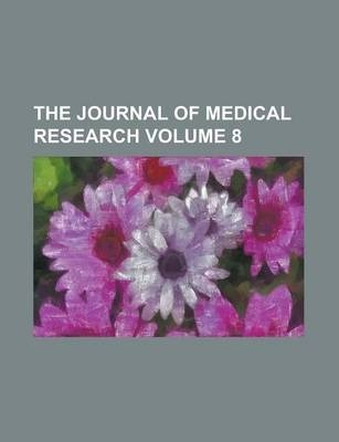 The Journal of Medical Research Volume 8