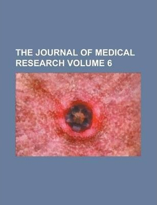 The Journal of Medical Research Volume 6