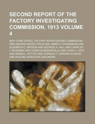 Second Report of the Factory Investigating Commission, 1913 Volume 4