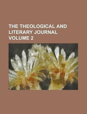 The Theological and Literary Journal Volume 2