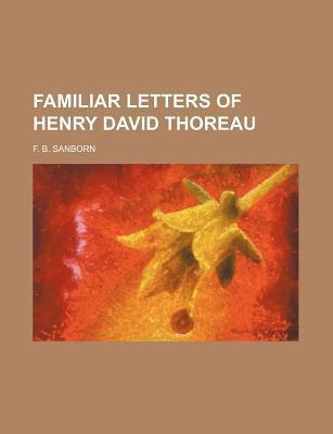Familiar Letters of Henry David Thoreau