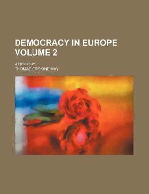 Democracy in Europe; A History Volume 2