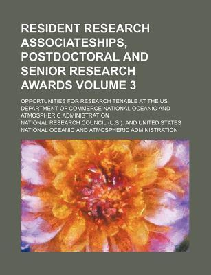 Resident Research Associateships, Postdoctoral and Senior Research Awards; Opportunities for Research Tenable at the Us Department of Commerce National Oceanic and Atmospheric Administration Volume 3