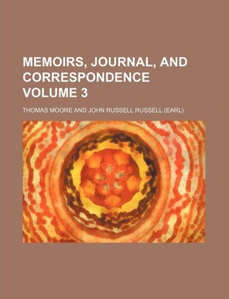 Memoirs, Journal, and Correspondence Volume 3
