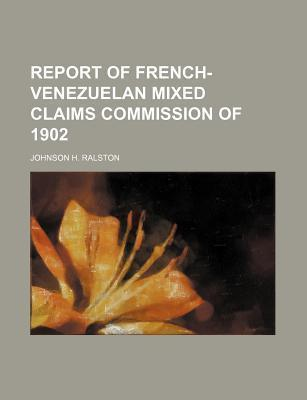 Report of French-Venezuelan Mixed Claims Commission of 1902