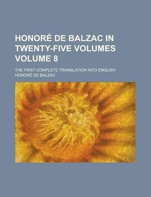 Honore de Balzac in Twenty-Five Volumes; The First Complete Translation Into English Volume 8