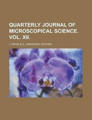 Quarterly Journal of Microscopical Science. Vol. XII