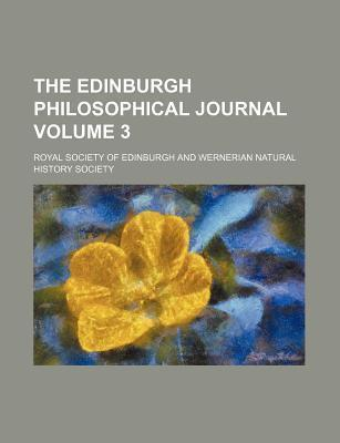 The Edinburgh Philosophical Journal Volume 3