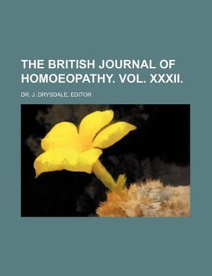 The British Journal of Homoeopathy. Vol. XXXII